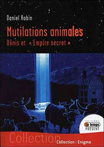 "Mutilations animales, Ovnis et "" empire secret ""."